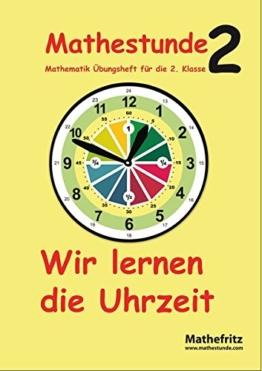 Mathestunde 2 - Wir lernen die Uhrzeit: Mathematik Übungsheft für die 2. Klasse -