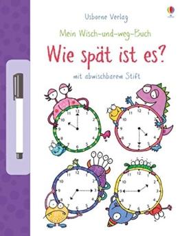 Mein Wisch-und-weg-Buch: Wie spät ist es?: mit abwischbarem Stift -