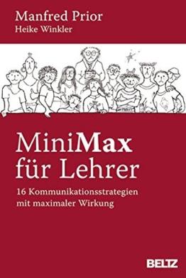 MiniMax für Lehrer: 16 Kommunikationsstrategien mit maximaler Wirkung -