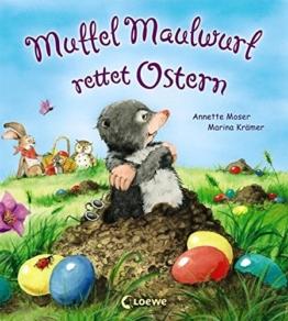 Muffel Maulwurf rettet Ostern (Kleine Ostergeschichten) -