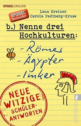 Nenne drei Hochkulturen: Römer, Ägypter, Imker: Neue witzige Schülerantworten und Lehrergeschichten -