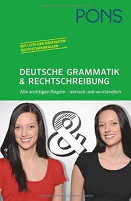 PONS Deutsche Grammatik und Rechtschreibung: Alle wichtigen Regeln - einfach und verständlich -