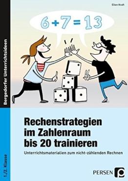 Rechenstrategien im Zahlenraum bis 20 trainieren: Unterrichtsmaterialien zum nicht-zählenden Rechnen (1. und 2. Klasse) -