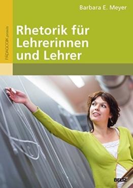 Rhetorik für Lehrerinnen und Lehrer: Mit Online-Materialien -