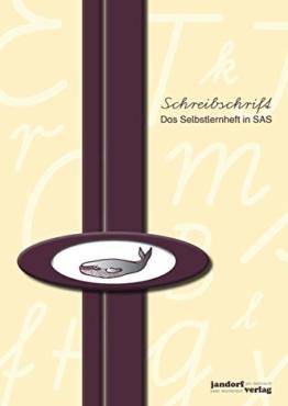Schreibschrift (SAS) - Das Selbstlernheft -
