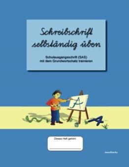 Schreibschrift selbständig üben: Schulausgangsschrift mit dem Grundwortschatz trainieren -