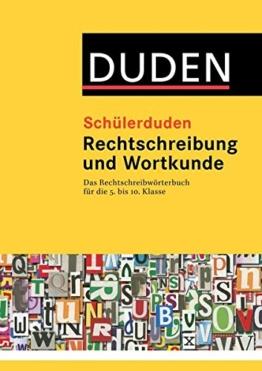 Schülerduden Rechtschreibung und Wortkunde (gebunden): Das Rechtschreibwörterbuch für die Sekundarstufe I -