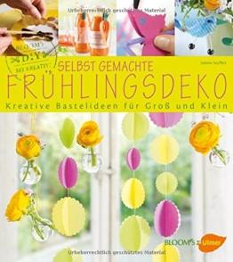 Selbst gemachte Frühlingsdeko: Kreative Bastelideen für Groß und Klein -