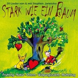 Stark wie ein Baum: Lieder zu Frühling, Natur, Ostern, Walpurgisnacht, Muttertag, Vatertag -