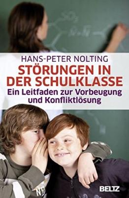 Störungen in der Schulklasse: Ein Leitfaden zur Vorbeugung und Konfliktlösung (Beltz Taschenbuch) -