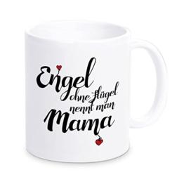 """Tasse """"Engel ohne Flügel nennt man Mama"""", Kaffeetasse, Kaffeebecher, Geschenkidee, Muttertagsgeschenk, Geschenk zum Muttertag, Geburtstag, zu Weihnachten, für die Mutter, die Mama -"""