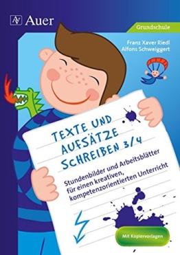 Texte und Aufsätze schreiben 3/4 Klasse: Stundenbilder und Arbeitsblätter für einen kreativen, kompetenzorientierten Unterricht -