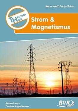 Themenheft Strom und Magnetismus 3.-4. Klasse: 3.-5. Klasse -
