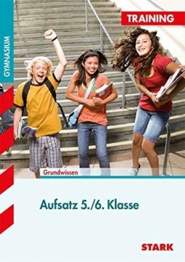 Training Gymnasium - Deutsch Aufsatz 5./6. Klasse: Grundlagen und Aufgaben mit Lösungen -