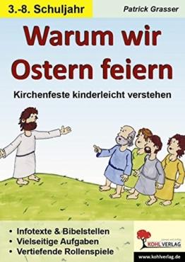 Warum wir Ostern feiern: Kirchenfeste kinderleicht verstehen -