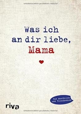 Was ich an dir liebe, Mama: Eine originelle Liebeserklärung zum Ausfüllen und Verschenken -