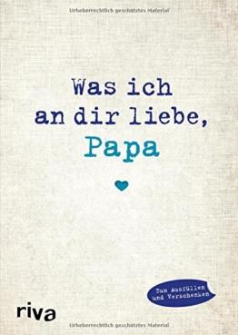 Was ich an dir liebe, Papa: Eine originelle Liebeserklärung zum Ausfüllen und Verschenken -