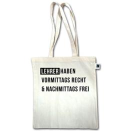 Lehrer - Vormittags Recht & nachmittags frei - Unisize - Natural - XT600 - Fairtrade Henkeltasche / Jutebeutel mit langen Henkeln -