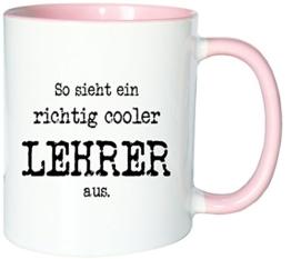Mister Merchandise Kaffeetasse Becher So sieht ein richtig Cooler Lehrer aus. , Farbe: Weiß-Rosa -